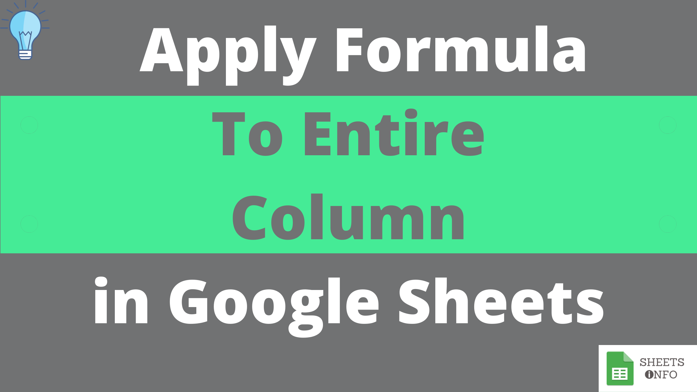 Apply Formulas To Entire Column in Google Sheets