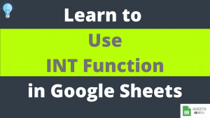INT Function in Google Sheet