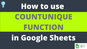 COUNTUNIQUE Function in Google Sheets