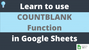 COUNTBLANK Function in Google Sheets