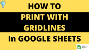 Print with Gridlines in Google Sheet